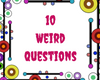 10 Weird Questions and Their Actual Answers